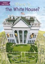 Where Is the White House? - Megan Stine