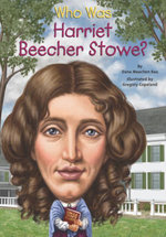 Who Was Harriet Beecher Stowe? - Dana Meachen Rau