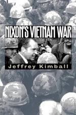 Nixons Vietman War : Modern War Studies (Paperback) - KIMBALL