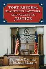Tort Reform, Plaintiffs' Lawyers, and Access to Justice - Stephen Daniels