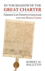 In the Shadow of the Great Charter : Common Law Constitutionalism and the Magna Carta - Robert M. Pallitto