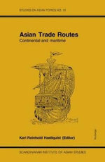 Asian Trade Routes : Continental and Maritime