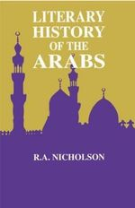 A Literary History of the Arabs - Reynold A. Nicholson