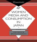 Women, Media and Consumption in Japan : ConsumAsian Series - Brian Moeran