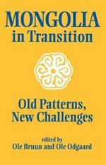 Mongolia in Transition : Old Patterns, New Challenges - Ole Bruun