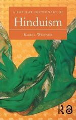 A Popular Dictionary of Hinduism : Popular Dictionaries of Religion - Karel Werner