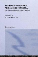 The Maha-Vairocana-Abhisambodhi Tantra : With Buddhaguhya's Commentary