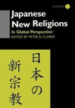 Japanese New Religions in Global Perspective : In Global Perspective - Peter B. Clarke