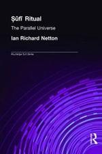Sufi Ritual : The Parallel Universe - Ian Richard Netton