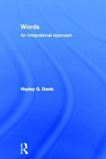 Words - An Integrational Approach : Routledge Advances in Communication and Linguistic Theory - Hayley G. Davis