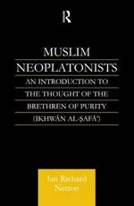 Muslim Neoplatonists : An Introduction to the Thought of the Brethren of Purity - Ian Richard Netton