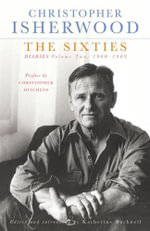The Sixties : Diaries Volume Two 1960 - 1969 - Christopher Isherwood