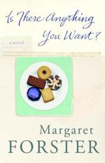 Is There Anything You Want? - Margaret Forster