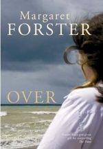 Over - Margaret Forster