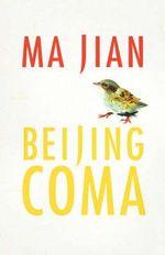 Beijing Coma : A Novel - Ma Jian