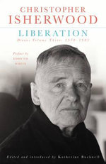 Liberation Diaries  : Volume 3 - Christopher Isherwood