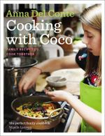 Cooking with Coco : Family Recipes to Cook Together - Anna Del Conte