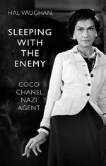 Sleeping with the Enemy : Coco Chanel, Nazi Agent - Hal Vaughan