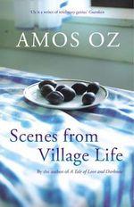 Scenes From Village Life - Amos Oz
