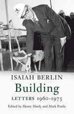 Building : Letters 1960-1975 - Isaiah Berlin