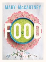 Food : Vegetarian Home Cooking - Mary McCartney