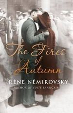 The Fires of Autumn - Irene Nemirovsky