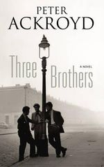 Three Brothers - Peter Ackroyd