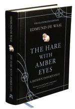 The Hare with Amber Eyes : A Hidden Inheritance    : The Illustrated Edition - Edmund De Waal