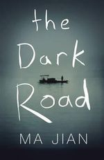 The Dark Road - Ma Jian
