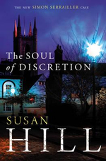 The Soul of Discretion : Simon Serrailler Book 8 - Susan Hill