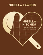 Nigella Kitchen : Recipes from the Heart of the Home (Nigella Collection) - Nigella Lawson