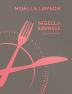 Nigella Express : Good Food Fast (Nigella Collection) - Nigella Lawson