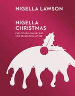 Nigella Christmas : Food, Family, Friends, Festivities (Nigella Collection) - Nigella Lawson