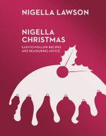 Nigella Christmas : Food, Family, Friends, Festivities (Nigella Collection) - Nigella Lawson