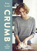 Crumb : The Baking Book - Ruby Tandoh