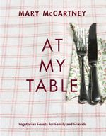 At Mytable : Vegetarian Feasts for Family and Friends - Mary McCartney