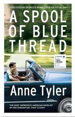 A Spool of Blue Thread : Shortlisted for the 2015 Baileys Women's Prize for Fiction - Anne Tyler