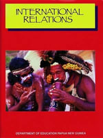 International Relations : PNG Dept Ed Series - Png Dept Ed