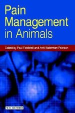 Pain Management in Animals : The Science of Suffering - Paul Flecknell