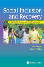 Social Inclusion and Recovery : A Model for Mental Health Practice - Julie Repper