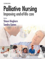 Palliative Nursing : Improving End of Life Care - Shaun Kinghorn