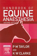 Handbook of Equine Anaesthesia - Polly Taylor