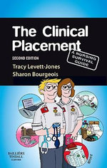 The Clinical Placement : A Nursing Survival Guide - Tracy Levett-Jones
