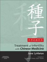 Treatment of Infertility with Chinese Medicine - Jane Lyttleton