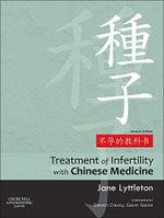 Treatment of Infertility with Chinese Medicine - Jane Lyttleton