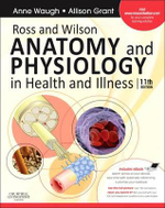 Ross and Wilson Anatomy and Physiology in Health and Illness : With Access to Ross & Wilson Website for Electronic Ancillaries and eBook - Anne Waugh