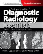 Grainger & Allison's Diagnostic Radiology Essentials : Theory, Research, and Practice - Lee A. Grant