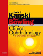 Clinical Ophthalmology: a Systematic Approach : Expert Consult - Jack J. Kanski