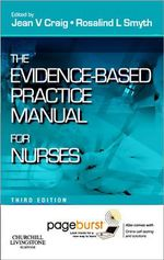 The Evidence-Based Practice Manual for Nurses : With Pageburst Online Access