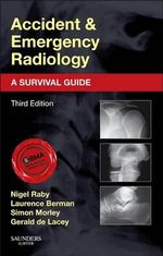 Accident and Emergency Radiology : A Survival Guide - Nigel Raby